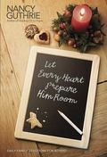 Let Every Heart Prepare Him Room : Daily Family Devotions for Advent