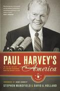 Paul Harvey's America: The Life, Art, and Faith of a Man Who Transformed Radio and Inspired ...