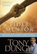 El lder mentor: Secretos para formar a individuos y equipos que triunfan todos los das (Span...