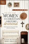 One Year Women in Christian History Devotional : Daily Inspirations from God's Work in the L...