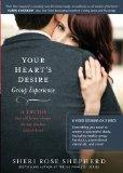 Your Heart's Desire Group Experience: 14 Truths That Will Forever Change the Way You Love an...