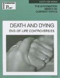 Death and Dying: End-Of-Life Controversies (Information Plus Reference: Death & Dying)