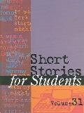 Short Stories for Students Vol. 31