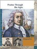 Pirates Through the Ages: Biographies (Pirates Through the Ages Reference Library)