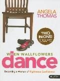 When Wallflowers Dance Member Book: Becoming a Woman of Righteous Confidence