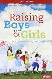 Raising Boys and Girls: The Art of Understanding Their Differences (DVD Leader Kit)