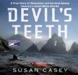 Devil's Teeth: a true story of survival and obsession among America's great white sharks