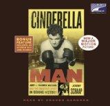 Cinderella Man: James J. Braddock, Max Baer, and the Greatest Upset in Boxing History Unabri...