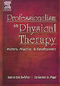 Professionalism In Physical Therapy History, Practice, & Development