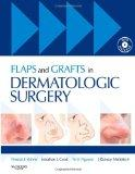 Flaps and Grafts in Dermatologic Surgery: Text with DVD (Book & DVD)
