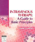 Intravenous Therapy A Guide to Basic Principles