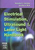 Physical Agents in Rehabilitation Handbook Ultrasound, Electrical Stimulation & Laser Light