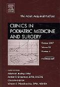 Adult Acquired Flatfoot, An Issue of Clinics in Podiatric Medicine and Surgery