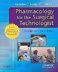 Pharmacology for the Surgical Technologist with Mosby's Essential Drugs for Surgical Technol...