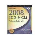 ICD-9-CM Coding - Textbook, Workbook and Saunders 2008 ICD-9-CM, Volumes 1, 2, and 3 Profess...