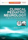 Clinical Pediatric Neurology: A Signs and Symptoms Approach:  Expert Consult - Online and Print