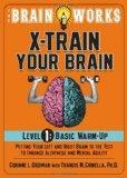 The Brain Works: X-Train Your Brain Volume 1: Basic Warm Up (Brain Works (Sellers))
