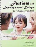 Autism and Developmental Delays in Young Children: The Responsive Teaching Curriculum for Pa...
