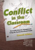 Conflict in the Classroom: Successful Behavior Management Using the Psychoeducational Model