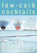 Low-carb Cocktails Delicious Alcholic And Nonalcholic Beverages For All Low-carbohydrate Lif...