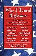 Why I Turned Right Leading Baby Boom Conservatives Chronicle Their Political Journeys