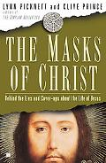 Masks of Christ: Behind the Lies and Cover-Ups About the Life of Jesus