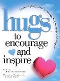 Hugs to Encourage And Inspire Stories, Sayings, And Scriptures to Encourage And Inspire