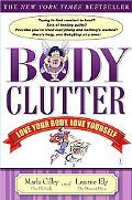 Body Clutter Love Your Body, Love Yourself