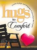 Hugs to Comfort Stories, Sayings, and Scriptures to Encourage and Inspire