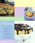Gluten-Free Baking More Than 125 Recipes for Delectable Sweet And Savory Baked Goods, Includ...