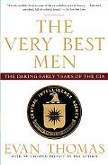 Very Best Men The Daring Early Years of the CIA