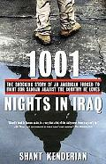 1001 Nights in Iraq The Shocking Story of an American Forced to Fight for Saddam Against the...