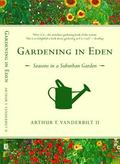 Gardening in Eden Seasons in a Suburban Garden