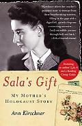 Sala's Gift My Mother's Holocaust Story