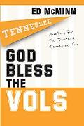 God Bless the Vols Devotionals for the Die Hard Tennessee Fan