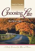 Choosing Life One Day at a Time, a Daily Devotional for Men and Women