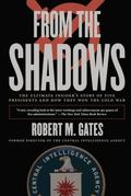 From the Shadows The Ultimate Insider's Story of Five Presidents and How They Won the Cold War