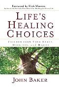 Life's Healing Choices Freedom from Your Hurts, Hang-ups, and Habits