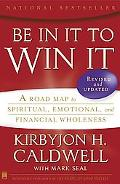 Be in It to Win It A Road Map to Spiritual, Emotional and Financial Wholeness