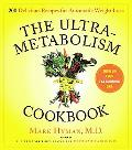 Ultrametabolism Cookbook 250 Delicious Recipes That Will Turn on Your Fat Burning DNA