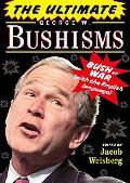 Ultimate George W. Bushisms Bush at War (On the English Language)