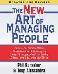 The New Art of Managing People: Person-to-Person Skills, Guidelines, and Techniques Every Ma...