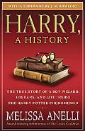 Harry, a History: The True Story of a Boy Wizard, His Fans, and Life Inside the Harry Potter...