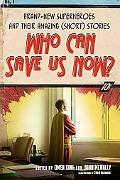 Who Can Save Us Now?