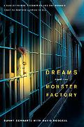 Dreams from the Monster Factory: A Tale of Prison, Redemption, and One Woman's Fight to Rest...