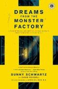 Dreams from the Monster Factory: A Tale of Prison, Redemption and One Woman's Fight to Resto...