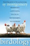 Birdology: Adventures with a Pack of Hens, a Peck of Pigeons, Cantankerous Crows, Fierce Fal...
