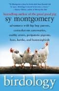 Birdology : Adventures with Hip Hop Parrots, Cantankerous Cassowaries, Crabby Crows, Peripat...