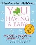 YOU: Having a Baby : The Owner's Manual to a Happy and Healthy Pregnancy