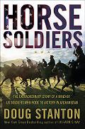 Horse Soldiers: The Extraordinary Story of a Band of U.S. Soldiers Who Rode to Victory in Af...